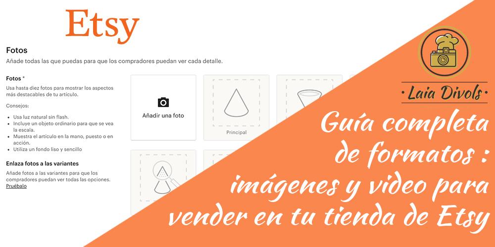 Formatos imágenes y vídeo para vender en tu tienda de Etsy
